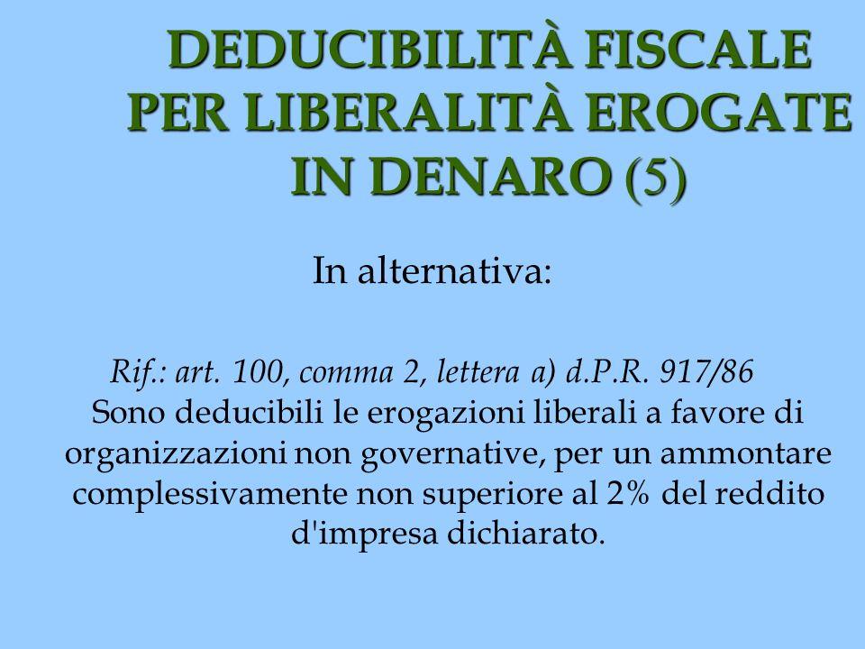 DEDUCIBILITÀ FISCALE PER LIBERALITÀ EROGATE IN DENARO (5)