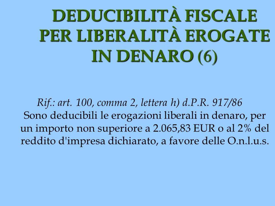 DEDUCIBILITÀ FISCALE PER LIBERALITÀ EROGATE IN DENARO (6)