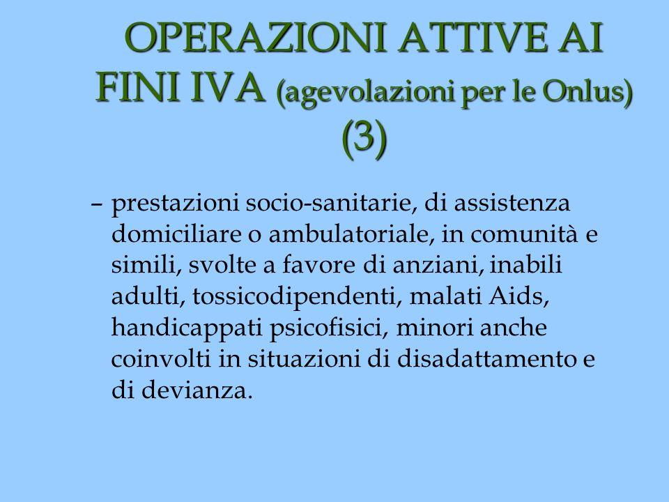 OPERAZIONI ATTIVE AI FINI IVA (agevolazioni per le Onlus) (3)
