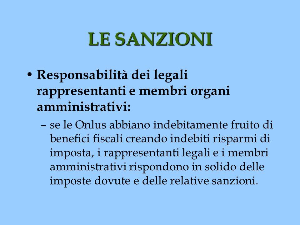 LE SANZIONI Responsabilità dei legali rappresentanti e membri organi amministrativi: