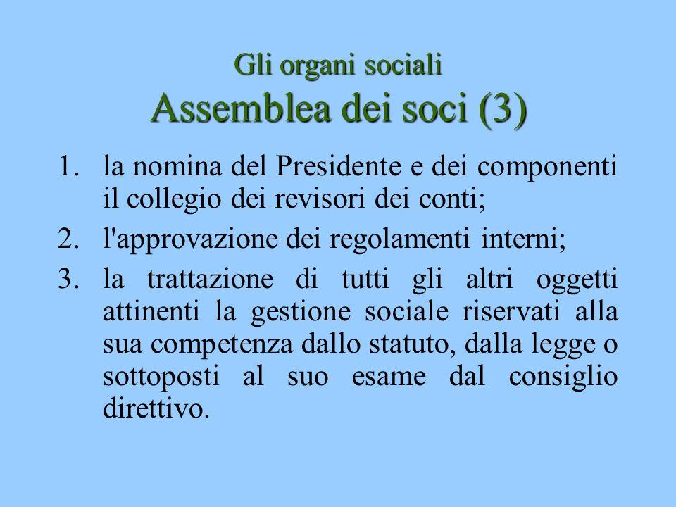 Gli organi sociali Assemblea dei soci (3)