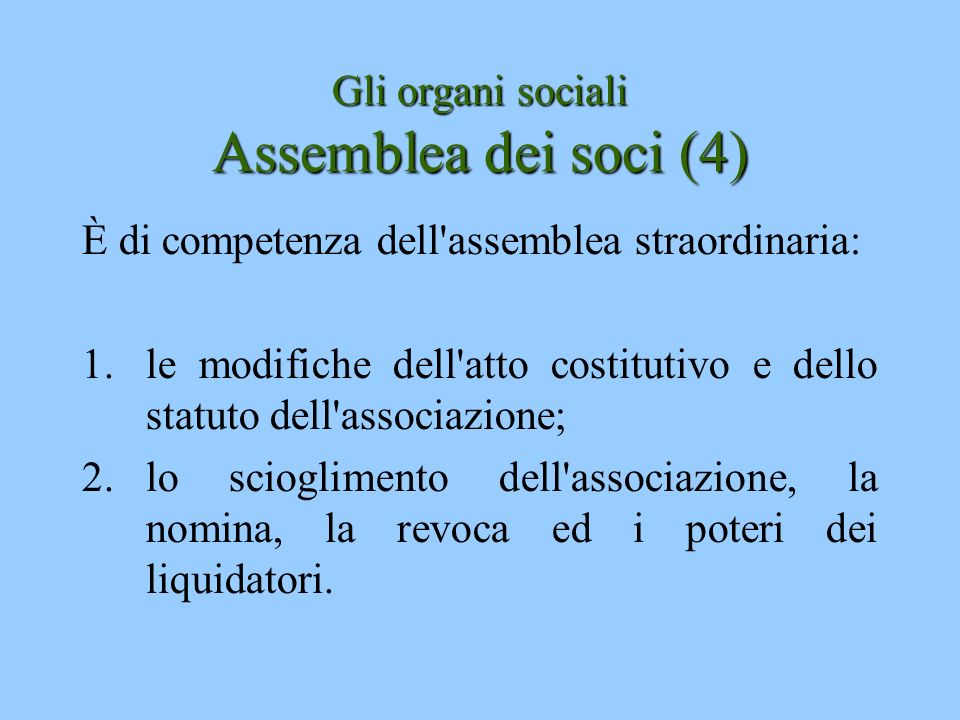 Gli organi sociali Assemblea dei soci (4)