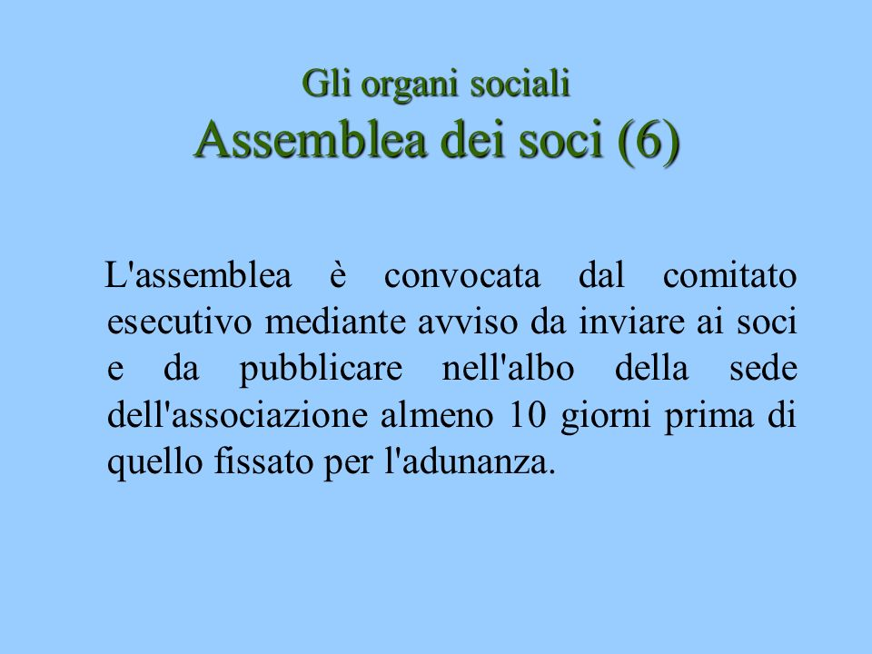 Gli organi sociali Assemblea dei soci (6)