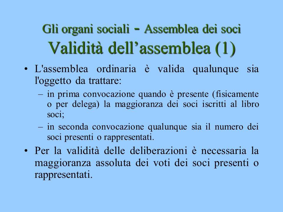 Gli organi sociali - Assemblea dei soci Validità dell'assemblea (1)