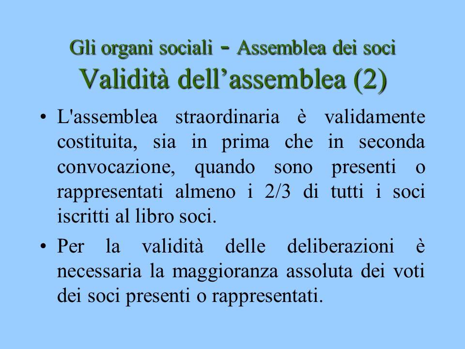 Gli organi sociali - Assemblea dei soci Validità dell'assemblea (2)