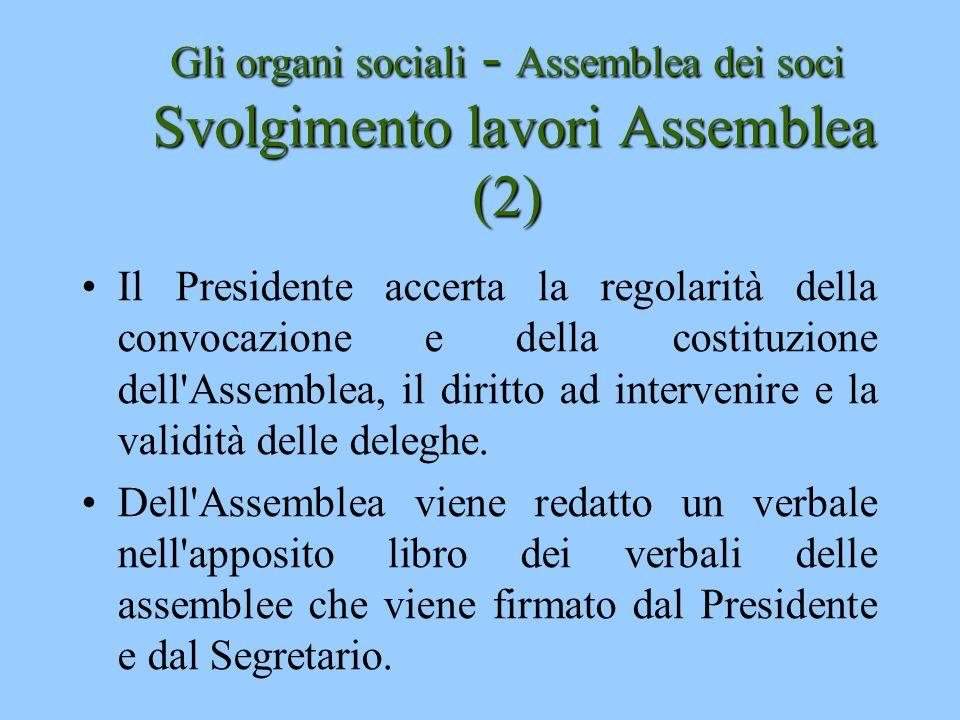 Gli organi sociali - Assemblea dei soci Svolgimento lavori Assemblea (2)
