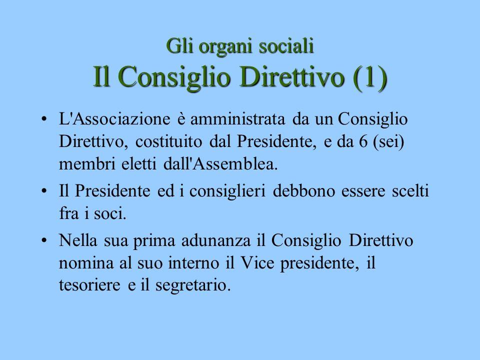 Gli organi sociali Il Consiglio Direttivo (1)