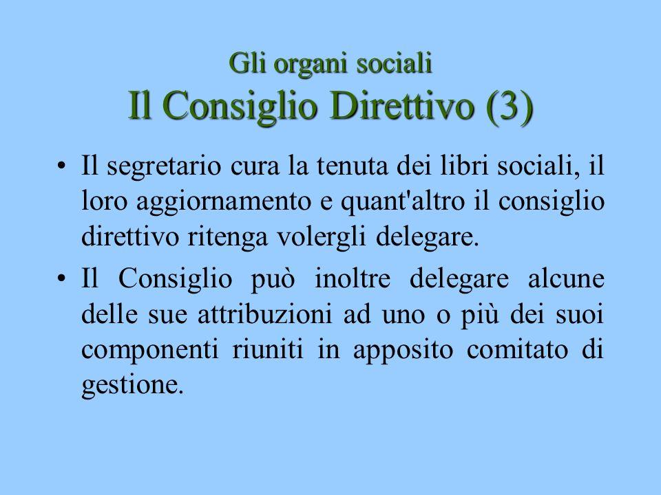 Gli organi sociali Il Consiglio Direttivo (3)