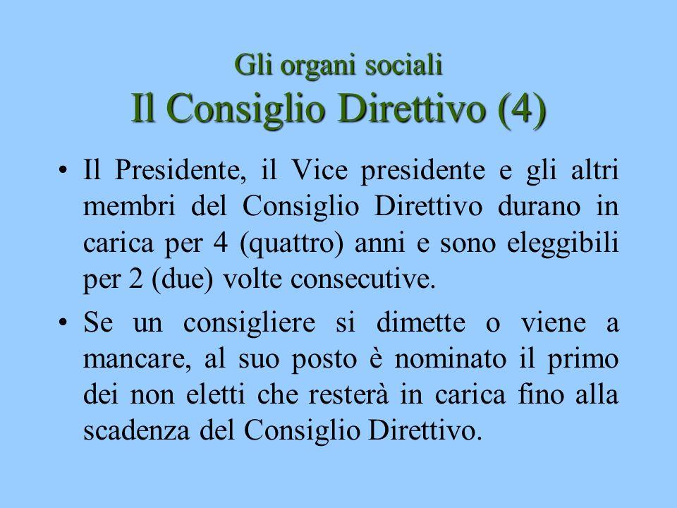 Gli organi sociali Il Consiglio Direttivo (4)