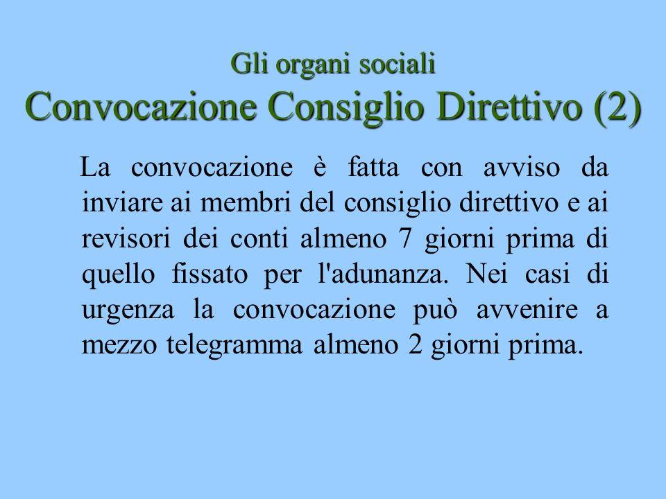 Gli organi sociali Convocazione Consiglio Direttivo (2)