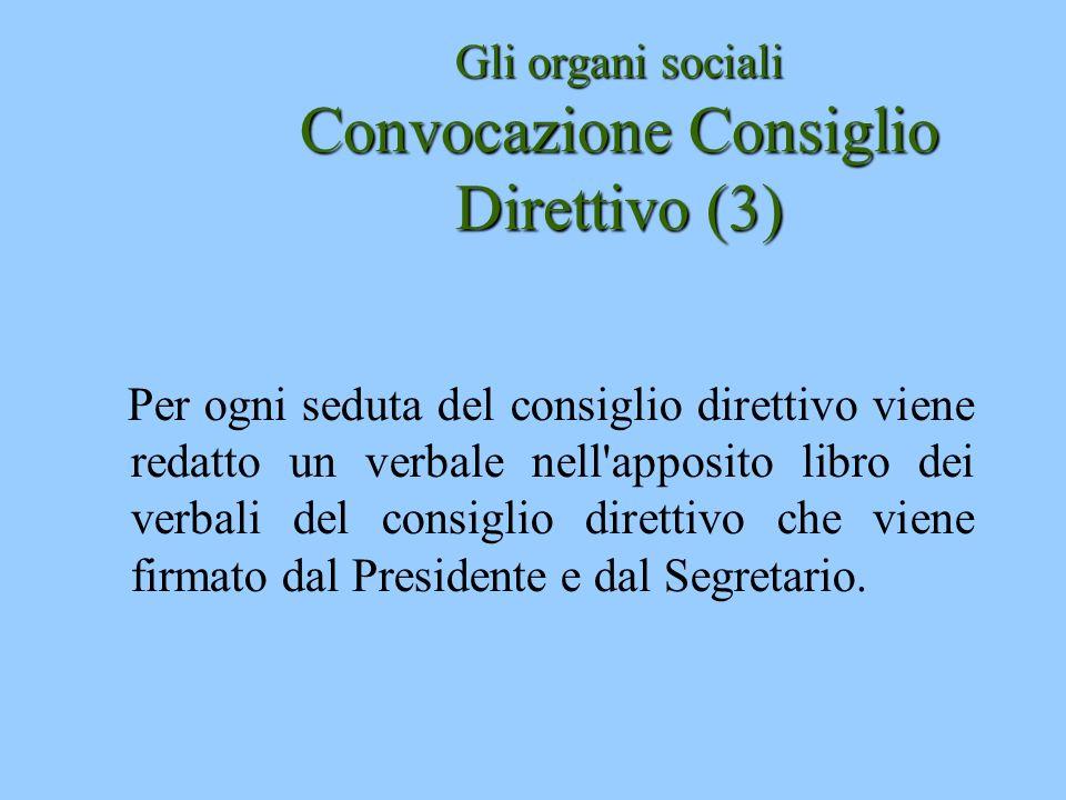 Gli organi sociali Convocazione Consiglio Direttivo (3)