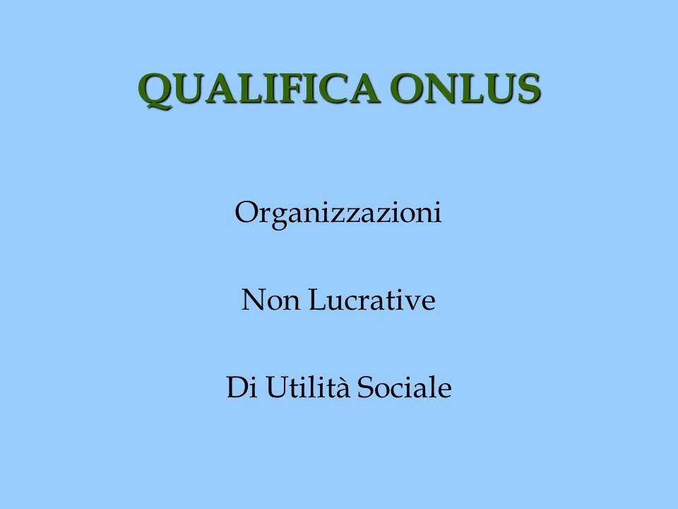QUALIFICA ONLUS Organizzazioni Non Lucrative Di Utilità Sociale