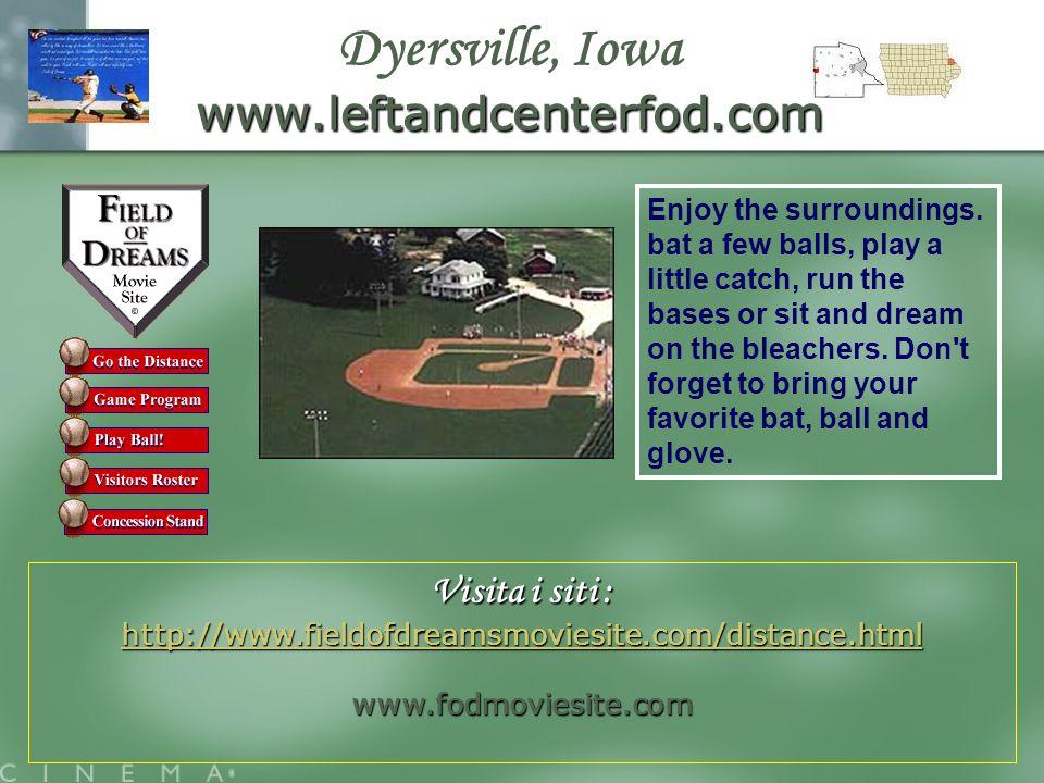 Dyersville, Iowa www.leftandcenterfod.com Visita i siti :