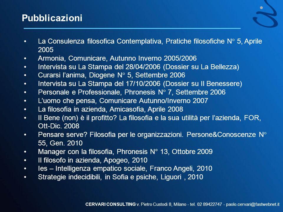 Pubblicazioni La Consulenza filosofica Contemplativa, Pratiche filosofiche N° 5, Aprile 2005. Armonia, Comunicare, Autunno Inverno 2005/2006