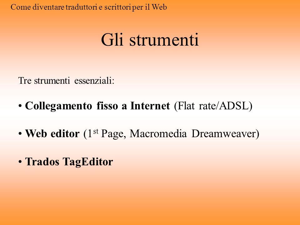 Gli strumenti Collegamento fisso a Internet (Flat rate/ADSL)