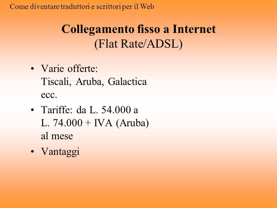 Collegamento fisso a Internet (Flat Rate/ADSL)