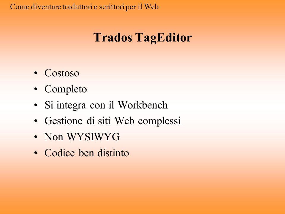 Trados TagEditor Costoso Completo Si integra con il Workbench