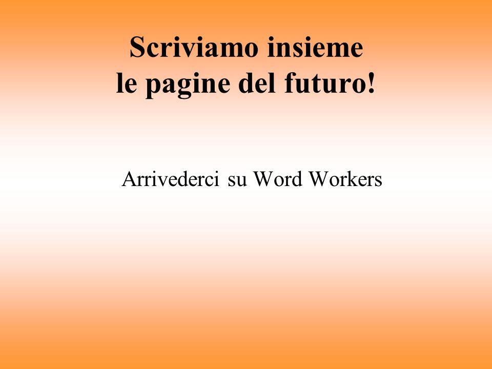 Scriviamo insieme le pagine del futuro!
