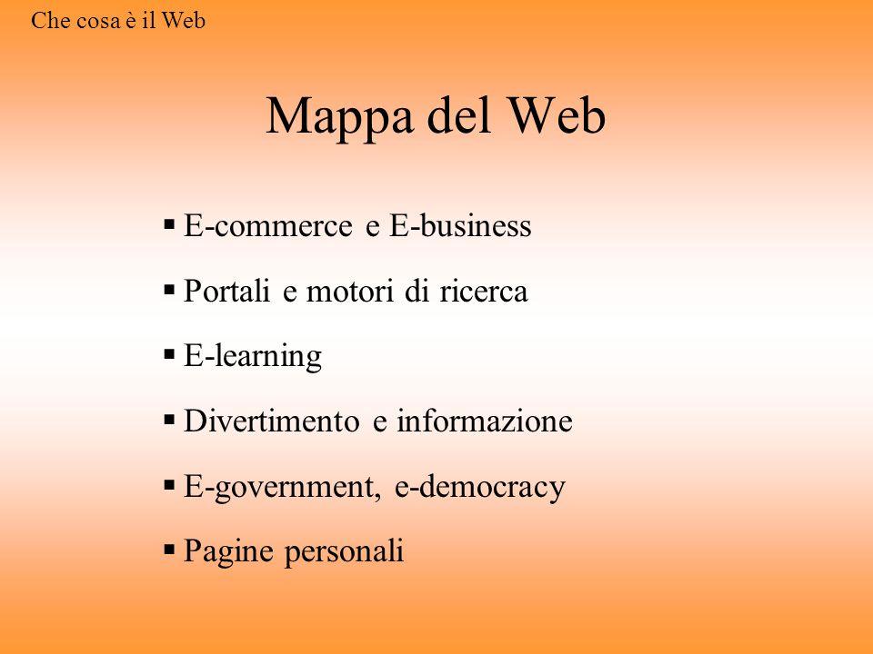 Mappa del Web E-commerce e E-business Portali e motori di ricerca