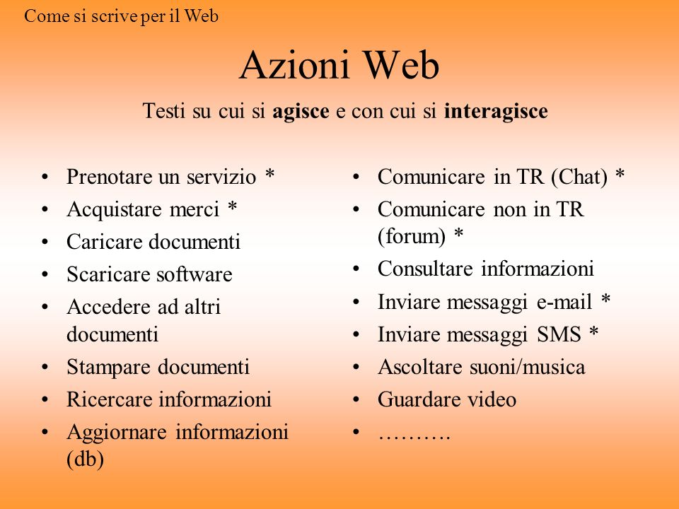 Azioni Web Testi su cui si agisce e con cui si interagisce