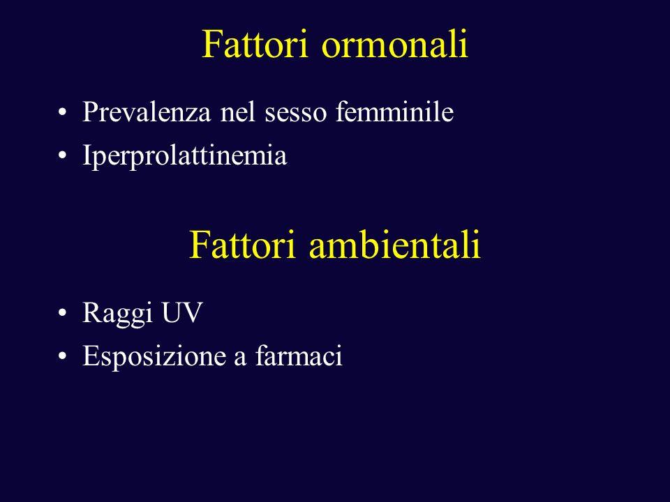 Fattori ormonali Fattori ambientali Prevalenza nel sesso femminile