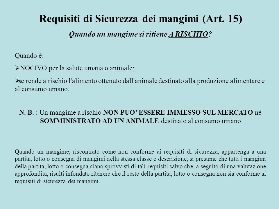 Requisiti di Sicurezza dei mangimi (Art. 15)
