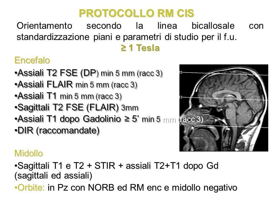PROTOCOLLO RM CIS Orientamento secondo la linea bicallosale con standardizzazione piani e parametri di studio per il f.u.