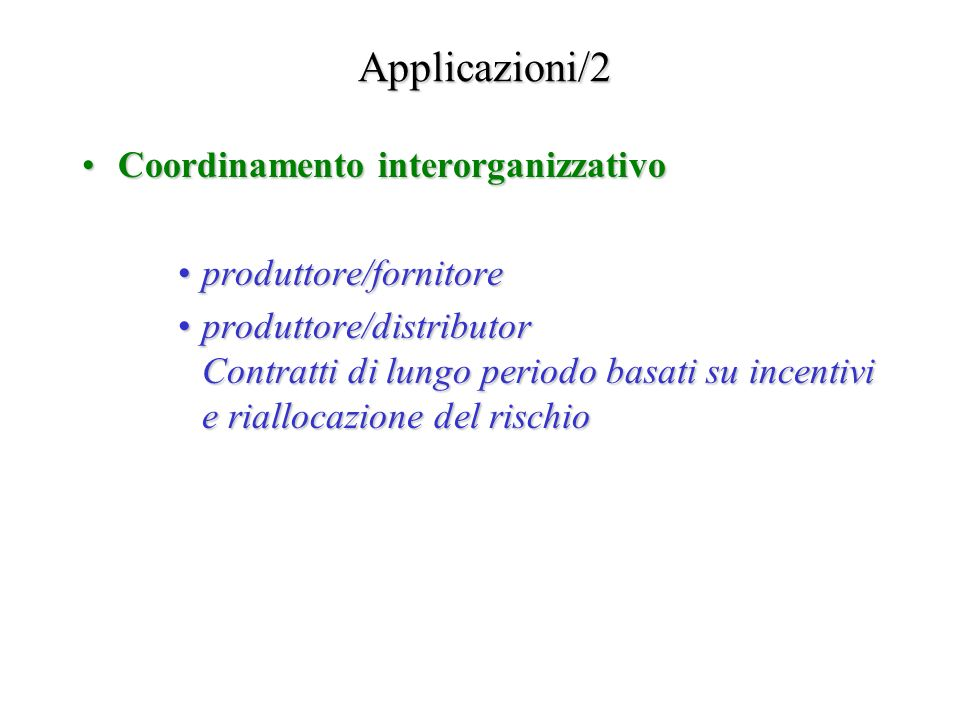 Applicazioni/2 Coordinamento interorganizzativo produttore/fornitore