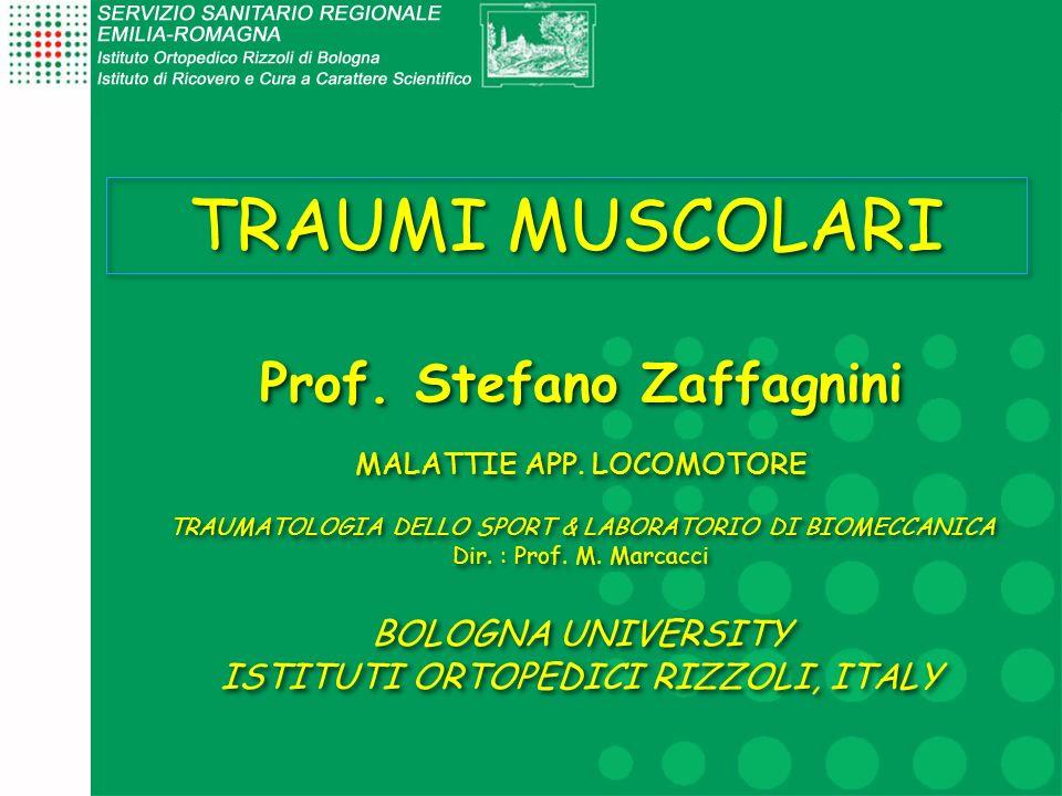 TRAUMI MUSCOLARI Prof. Stefano Zaffagnini MALATTIE APP. LOCOMOTORE