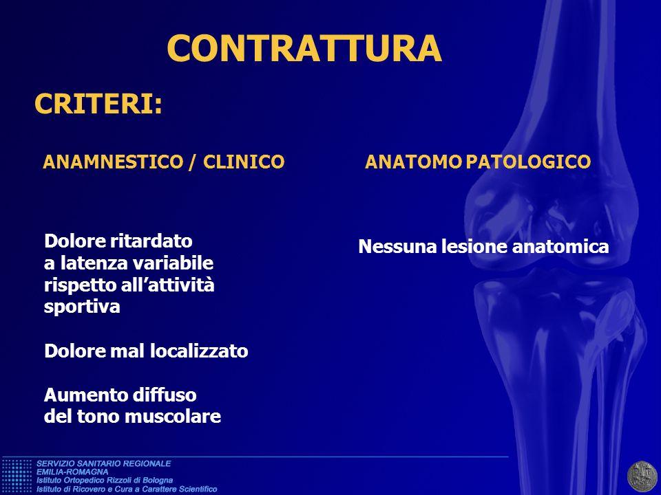CONTRATTURA CRITERI: ANAMNESTICO / CLINICO ANATOMO PATOLOGICO