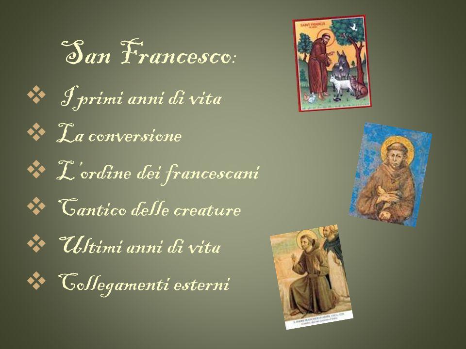 L'ordine dei francescani Cantico delle creature Ultimi anni di vita