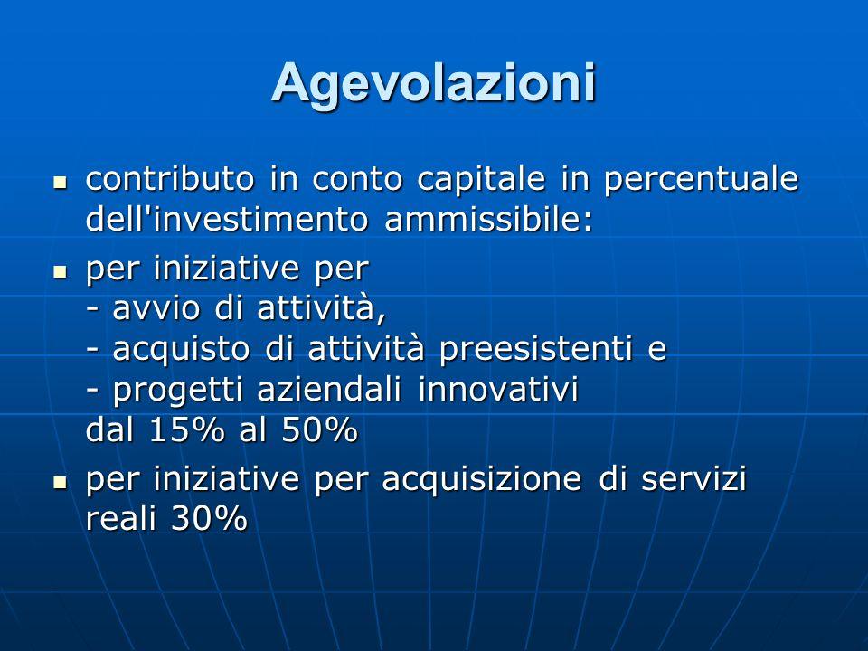Agevolazioni contributo in conto capitale in percentuale dell investimento ammissibile: