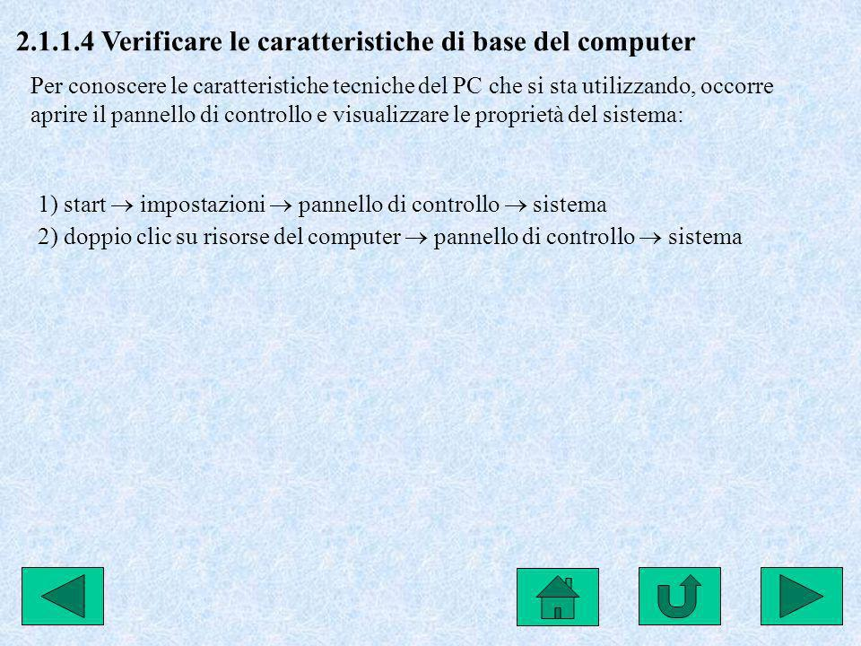 2.1.1.4 Verificare le caratteristiche di base del computer