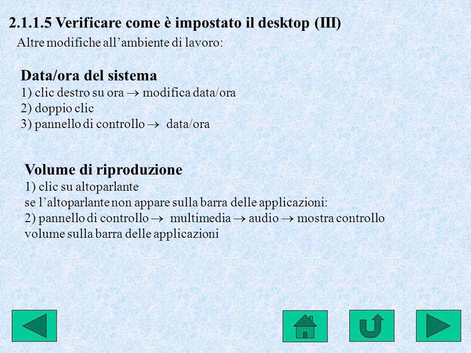 2.1.1.5 Verificare come è impostato il desktop (III)