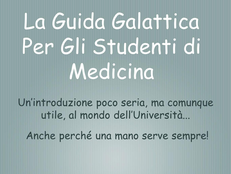 La Guida Galattica Per Gli Studenti di Medicina