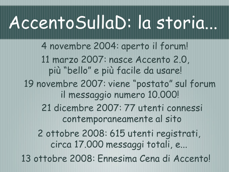 AccentoSullaD: la storia...