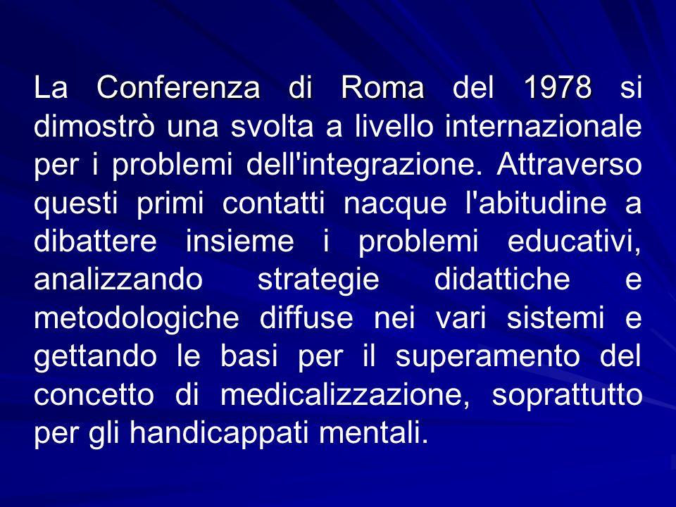 La Conferenza di Roma del 1978 si dimostrò una svolta a livello internazionale per i problemi dell integrazione.
