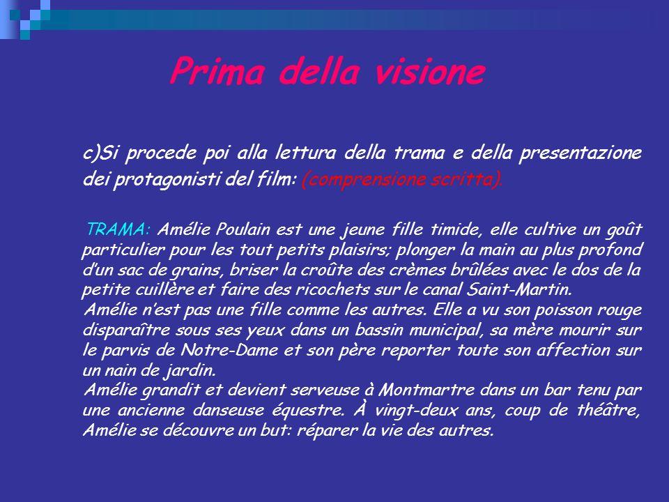 Prima della visione Si procede poi alla lettura della trama e della presentazione dei protagonisti del film: (comprensione scritta).