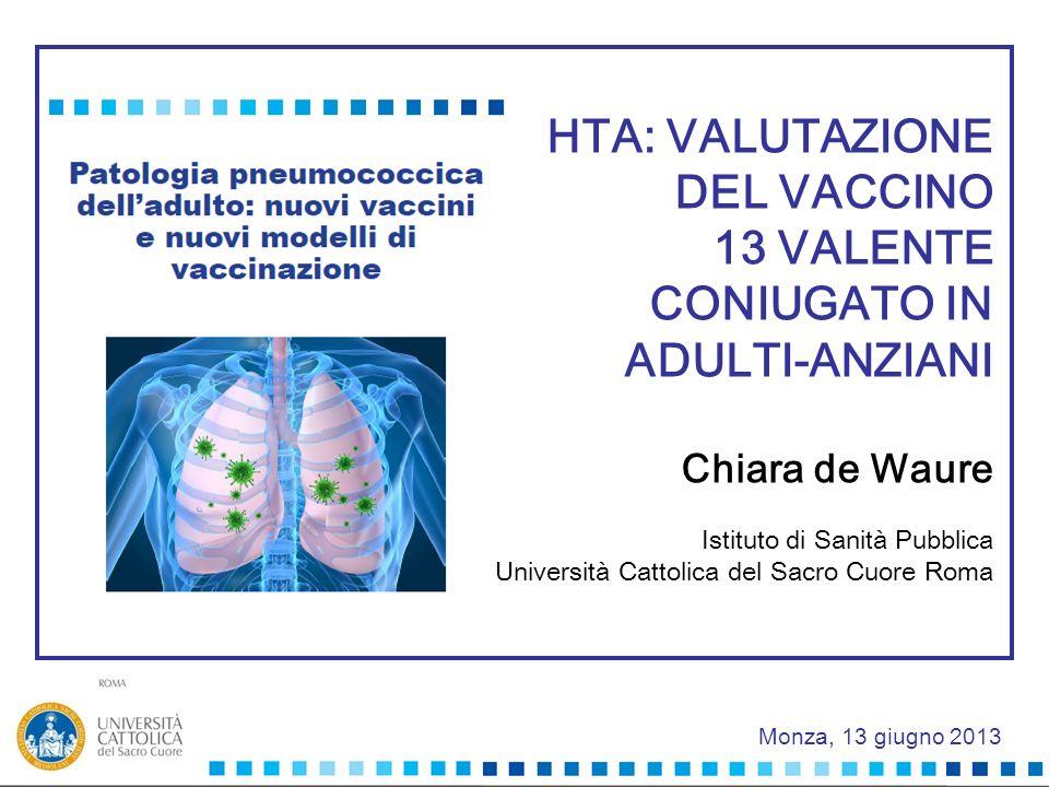 HTA: VALUTAZIONE DEL VACCINO 13 VALENTE CONIUGATO IN ADULTI-ANZIANI