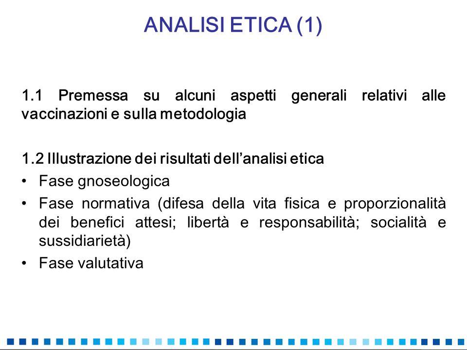 ANALISI ETICA (1) 1.1 Premessa su alcuni aspetti generali relativi alle vaccinazioni e sulla metodologia.