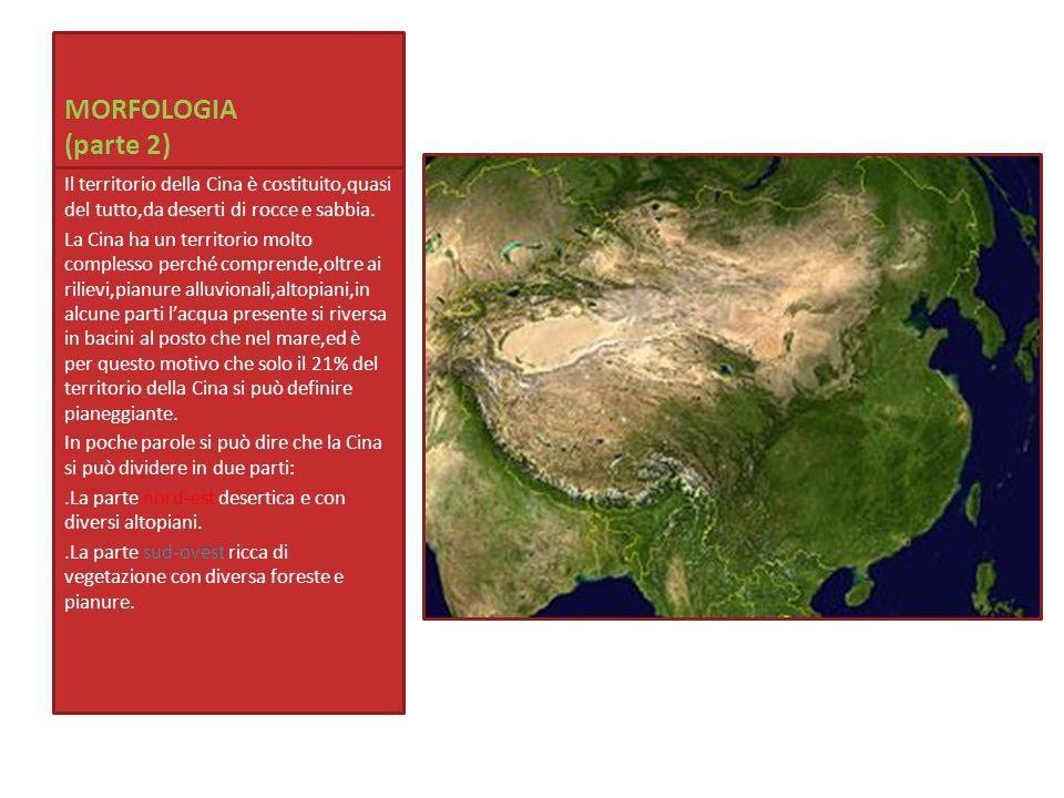 MORFOLOGIA (parte 2)Il territorio della Cina è costituito,quasi del tutto,da deserti di rocce e sabbia.