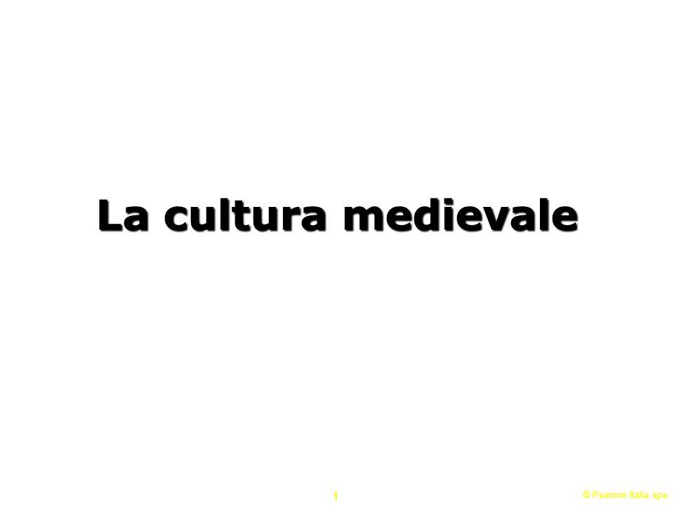 La cultura medievale 1 © Pearson Italia spa
