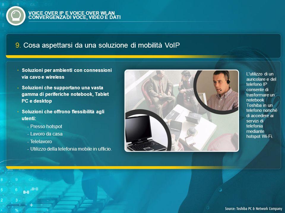 9. Cosa aspettarsi da una soluzione di mobilità VoIP