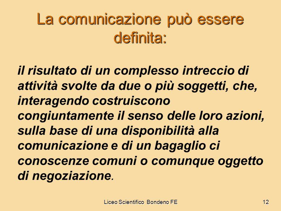 La comunicazione può essere definita: