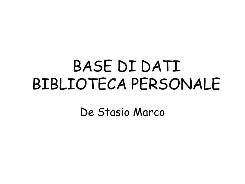 BASE DI DATI BIBLIOTECA PERSONALE