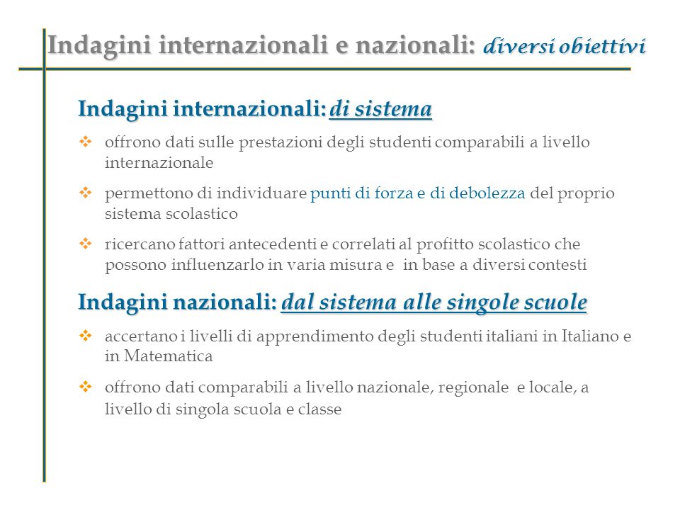 Indagini internazionali e nazionali: diversi obiettivi