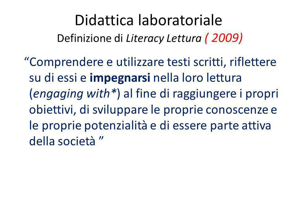 Didattica laboratoriale Definizione di Literacy Lettura ( 2009)
