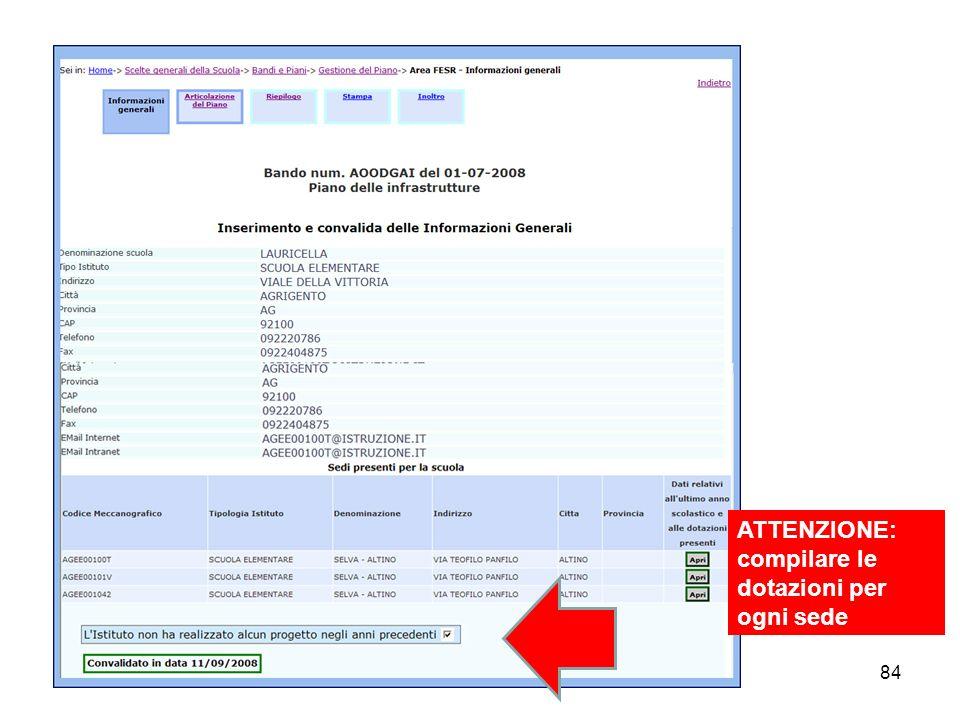 ATTENZIONE: compilare le dotazioni per ogni sede
