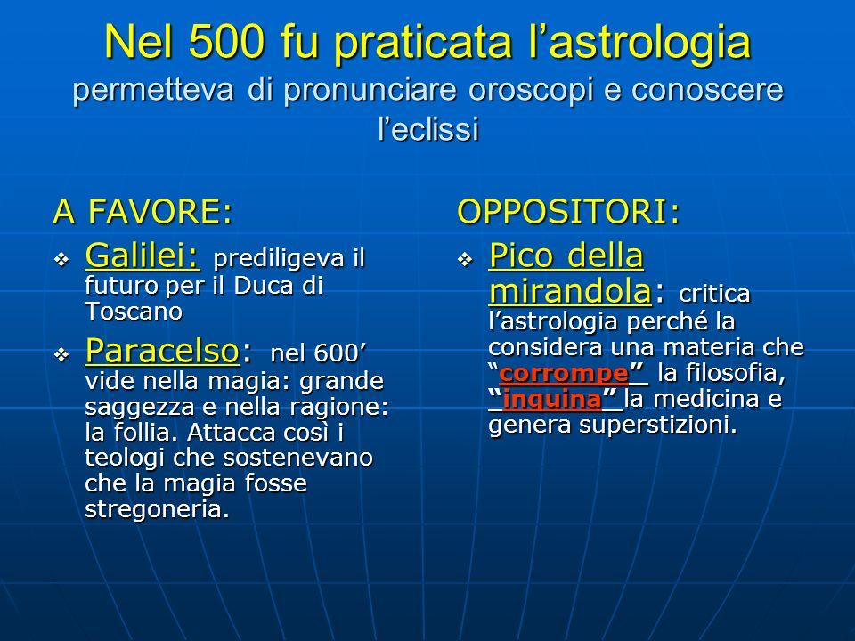 Nel 500 fu praticata l'astrologia permetteva di pronunciare oroscopi e conoscere l'eclissi