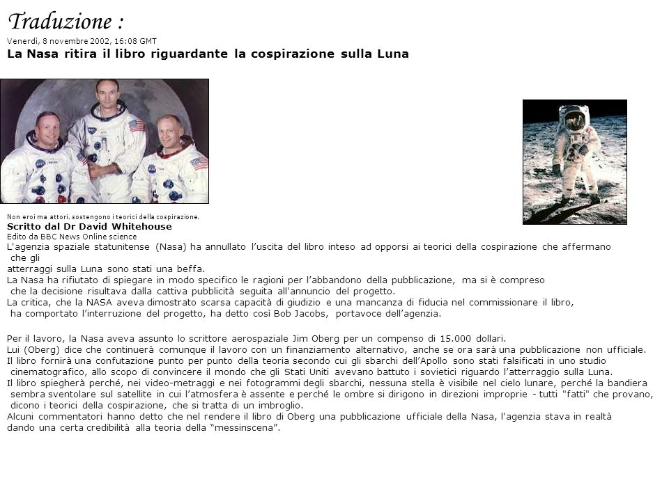 Traduzione : Venerdì, 8 novembre 2002, 16:08 GMT. La Nasa ritira il libro riguardante la cospirazione sulla Luna.